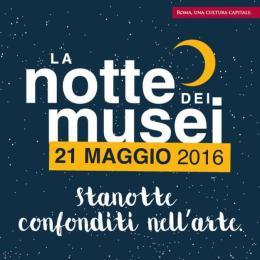 Roma Capitale: ecco i principali momenti della Notte dei Musei 2016